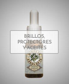 BRILLOS, PROTECTORES Y ACEITES