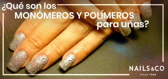 ¿Qué son los monómeros y polímeros para uñas?