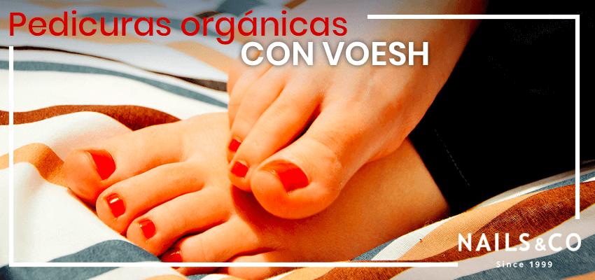 Pedicuras orgánicas con Voesh, el tratamiento 100% natural