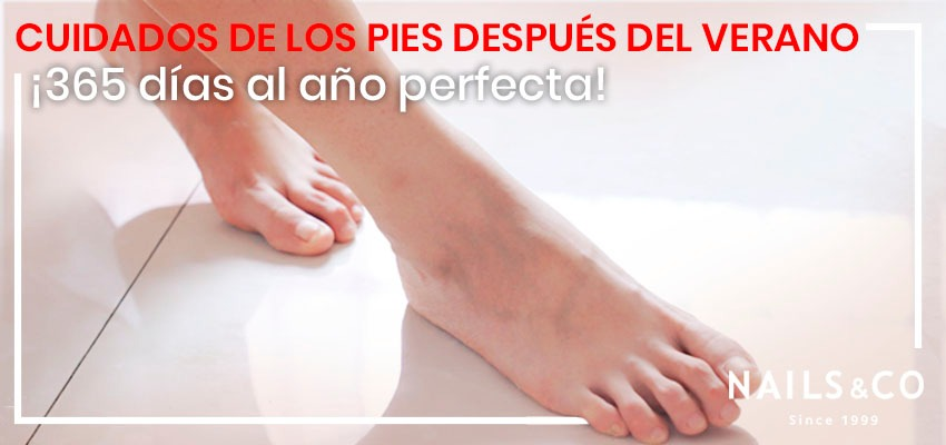 Cuidados de los pies después del verano. ¡365 días al año perfecta!