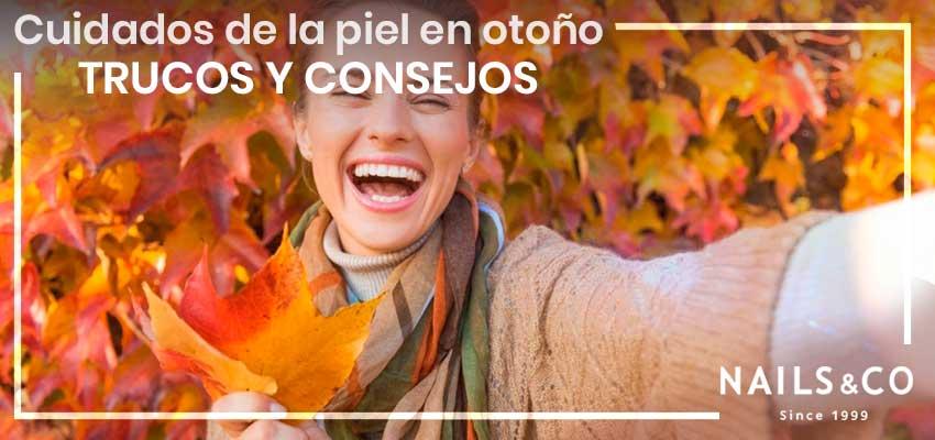 Cuidados de la piel de otoño: trucos, consejos e imprescindibles