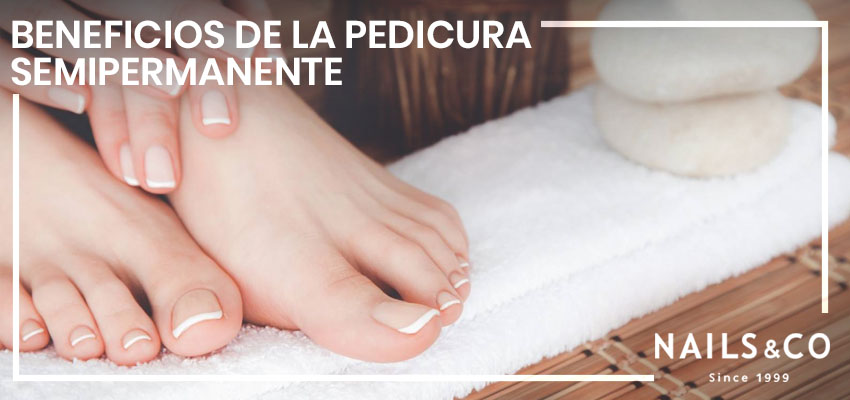 beneficios de la pedicura semipermanente